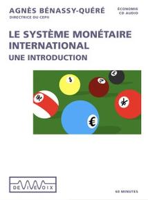 LE SYSTÈME MONÉTAIRE INTERNATIONAL: UNE INTRODUCTION