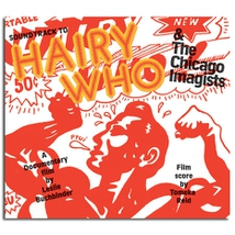 SOUNDTRACK TO HAIRY WHO & THE CHICAGO IMAGISTS