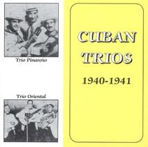 CUBAN TRIOS 1940-1941