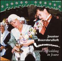 JOUSTER BOEREBRULLOFT - FARMER'S WEDDING IN JOURE