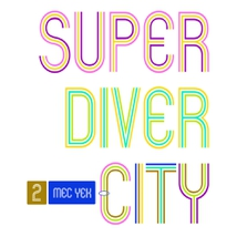 SUPER DIVER CITY