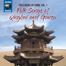 FOLK MUSIC OF CHINA 1: FOLK SONGS OF QINGHAI AND GANSU