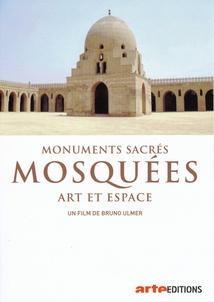 MONUMENTS SACRÉS - MOSQUÉES, ART ET ESPACE