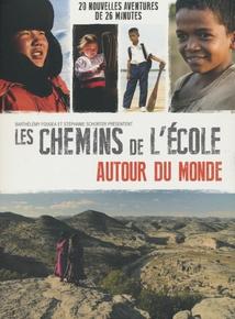 LES CHEMINS DE L'ÉCOLE - AUTOUR DU MONDE