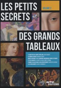 LES PETITS SECRETS DES GRANDS TABLEAUX - VOLUME 2