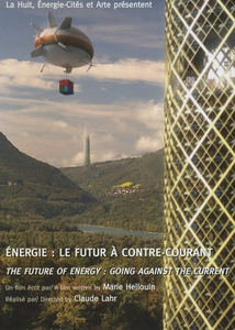 ENERGIE : LE FUTUR À CONTRE-COURANT