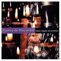 PONTOS DE MACUMBA: CHANTS RELIGIEUX AFRO-BRESILIENS