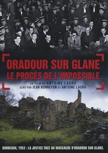 ORADOUR-SUR-GLANE, LE PROCÈS DE L'IMPOSSIBLE