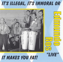 IT'S ILLEGAL, IT'S IMMORAL OR IT MAKES YOU FAT !