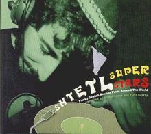 SHTETL SUPERSTARS. FUNKY JEWISH SOUNDS FROM AROUND THE WORLD