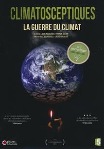 CLIMATOSCEPTIQUES, LA GUERRE DU CLIMAT