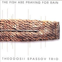 THE FISH ARE PRAYING FOR RAIN