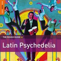 ROUGH GUIDE TO LATIN PSYCHEDELIA (+ CD BY LOS DESTELLOS)