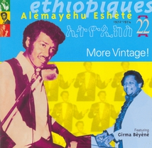 ETHIOPIQUES 22: ALÈMAYÈHU ESHÈTÉ. MORE VINTAGE !