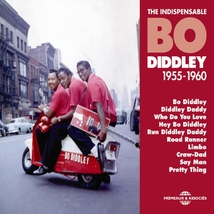 THE INDISPENSABLE BO DIDDLEY - (1955-1960)