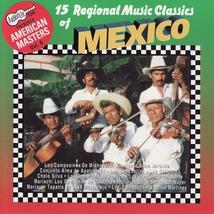 15 REGIONAL MUSIC CLASSICS OF MEXICO