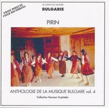 ANTHOLOGIE DE LA MUSIQUE BULGARE VOL. 4: PIRIN