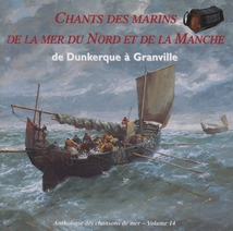 CHANTS DE MARINS DE LA MER DU NORD ET DE LA MANCHE