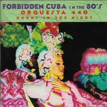 FORBIDDEN CUBA IN THE 80'S: ORQUESTA 440, HORNS IN THE NIGHT