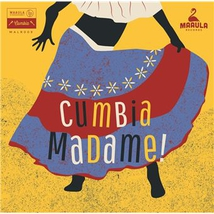 CUMBIA MADAME! SOUTH AMERICAN FEMALE SINGERS 1963-1983