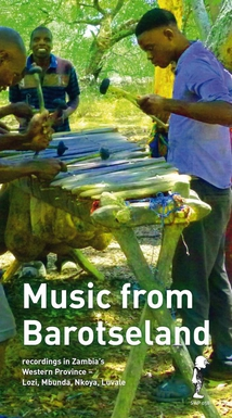 MUSIC FROM BAROTSELAND. RECORDINGS IN ZAMBIA'S WESTERN PROV.
