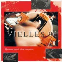 VIELLES 96. MORCEAUX CHOISIS D'UNE RENCONTRE...