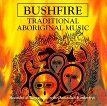 TRADITIONAL ABORIGINAL MUSIC: BUSHFIRE