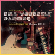KILL YOURSELF DANCING (THE STORY OF SUNSET RECORDS INC. CHIC