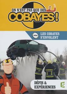 ON N'EST PAS QUE DES COBAYES ! - LES COBAYES S'ENVOLENT