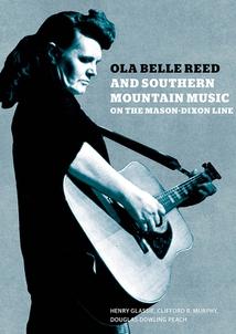 OLA BELLE REED & SOUTHERN MOUNTAIN MUSIC ON THE MASON-DIXON