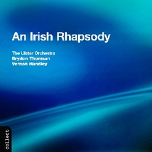 AN IRISH RHAPSODY - HARTY, STANFORD, MOERAN, BAX