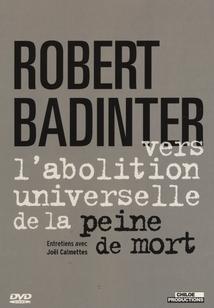 ROBERT BADINTER - VERS L'ABOLITION UNIVERSELLE DE LA PEINE DE MORT