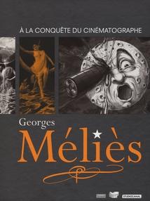 GEORGES MÉLIÈS - À LA CONQUÊTE DU CINÉMATOGRAPHE