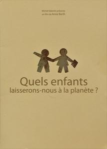 QUELS ENFANTS LAISSERONS-NOUS À LA PLANÈTE ?