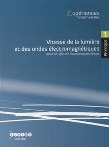 EXPÉRIENCES FONDAMENTALES, Vol.1 - VITESSE DE LA LUMIÈRE ET DES ONDES