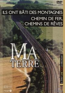 MA TERRE, Vol.2 - ILS ONT BÂTI DES MONTAGNES / CHEMIN DE FER...