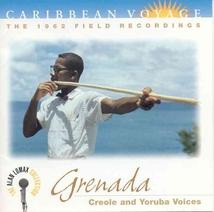 CARIBBEAN VOYAGE: GRENADA, CREOLE AND YORUBA VOICES