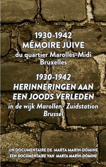 1930-1942. MÉMOIRE JUIVE DU QUARTIER MAROLLES-MIDI, BRUXELLES