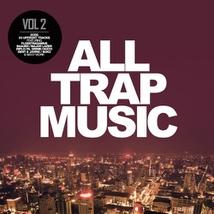 ALL TRAP MUSIC, VOL.2