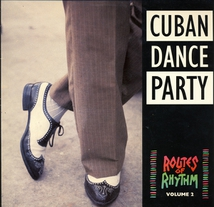 ROUTES OF RHYTHM VOLUME 2: CUBAN DANCE PARTY