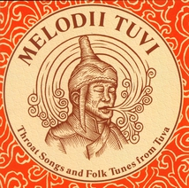 MELODII TUVI. THROAT SONGS AND FOLK TUNES FROM TUVA