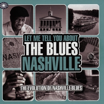 LET ME TELL YOU ABOUT THE BLUES (NASHVILLE)