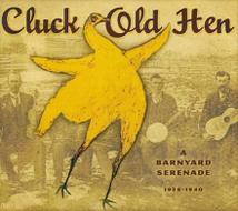 CLUCK OLD HEN: A BARNYARD SERENADE - 1926-1940
