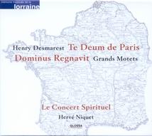 GRANDS MOTETS: TE DEUM DE PARIS / DOMINUS REGNAVIT