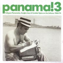 PANAMA! 3. CALYPSO PANAMENÕ, GUAJIRA JAZZ & CUMBIA TIPICA