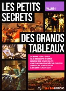 LES PETITS SECRETS DES GRANDS TABLEAUX - VOLUME 4