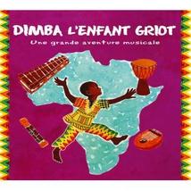 DIMBA L'ENFANT GRIOT (UNE GRANDE AVENTURE MUSICALE)