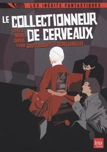 LE COLLECTIONNEUR DE CERVEAUX
