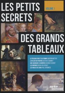 LES PETITS SECRETS DES GRANDS TABLEAUX - VOLUME 1