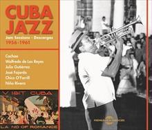 CUBA JAZZ: JAM SESSSIONS - DESCARGAS. 1956-1961
